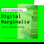 Digital Marginalia – Cách mình quản lý highlight sách bằng Readwise